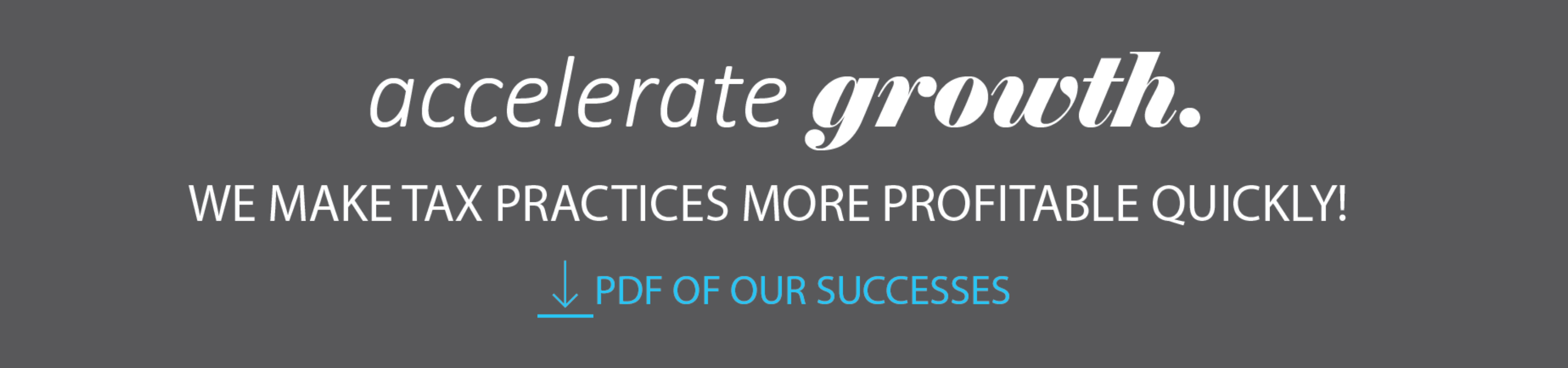 Accelerate growth. Download a pdf of our successes.